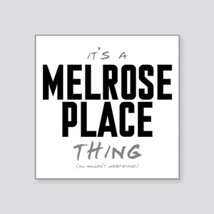 "It's a Melrose Place Thing Square Sticker 3"" x 3"""