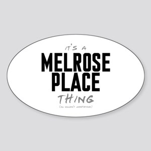 It's a Melrose Place Thing Oval Sticker