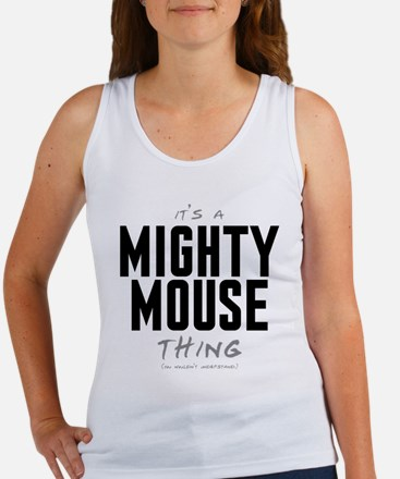 It's a Mighty Mouse Thing Women's Tank Top