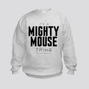 It's a Mighty Mouse Thing Kids Sweatshirt