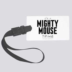 It's a Mighty Mouse Thing Large Luggage Tag