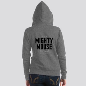 It's a Mighty Mouse Thing Women's Zip Hoodie