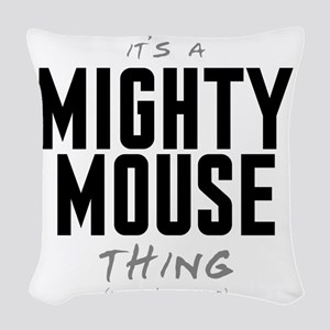 It's a Mighty Mouse Thing Woven Throw Pillow