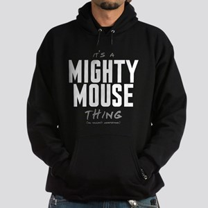 It's a Mighty Mouse Thing Dark Hoodie