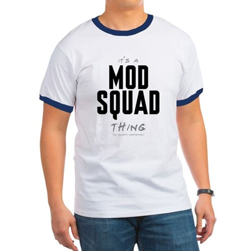 It's a Mod Squad Thing Ringer T-Shirt
