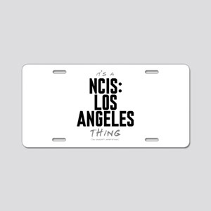 It's a NCIS: Los Angeles Thing Aluminum License Pl