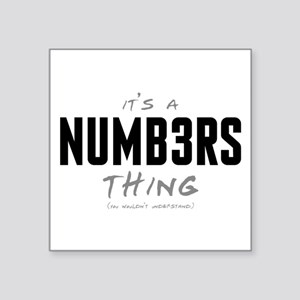 """It's a Numb3rs Thing Square Sticker 3"""" x 3"""""""