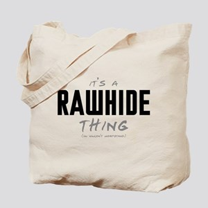 It's a Rawhide Thing Tote Bag