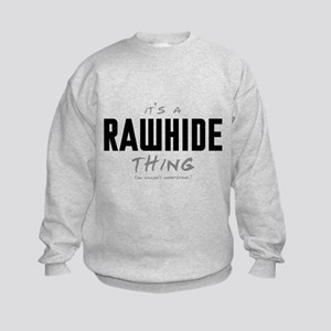 It's a Rawhide Thing Kids Sweatshirt