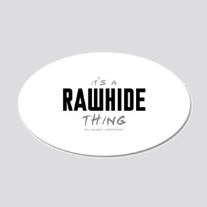 It's a Rawhide Thing 22x14 Oval Wall Peel
