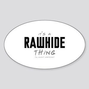 It's a Rawhide Thing Oval Sticker