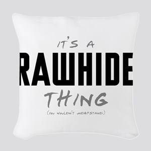 It's a Rawhide Thing Woven Throw Pillow