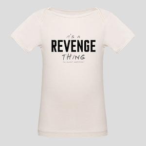 It's a Revenge Thing Organic Baby T-Shirt