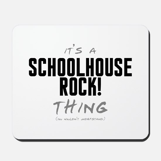 It's a Schoolhouse Rock! Thing Mousepad
