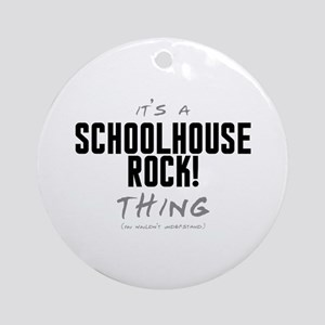 It's a Schoolhouse Rock! Thing Round Ornament
