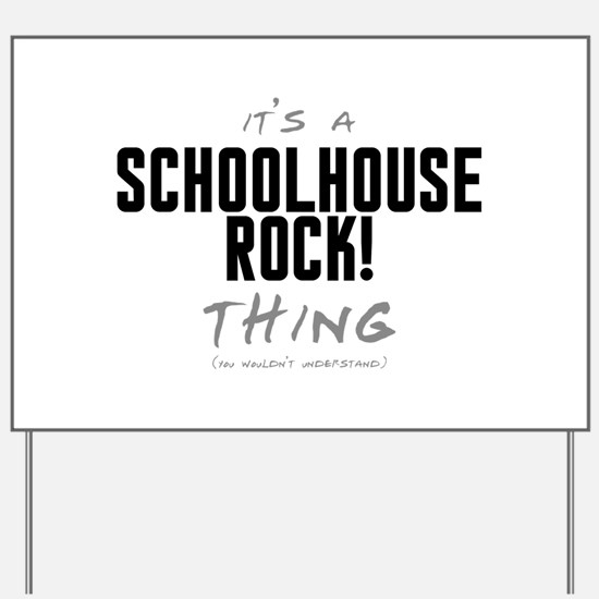 It's a Schoolhouse Rock! Thing Yard Sign