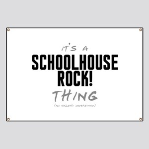 It's a Schoolhouse Rock! Thing Banner