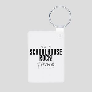It's a Schoolhouse Rock! Thing Aluminum Photo Keyc