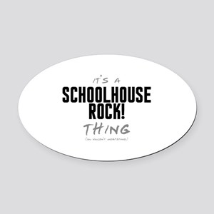 It's a Schoolhouse Rock! Thing Oval Car Magnet