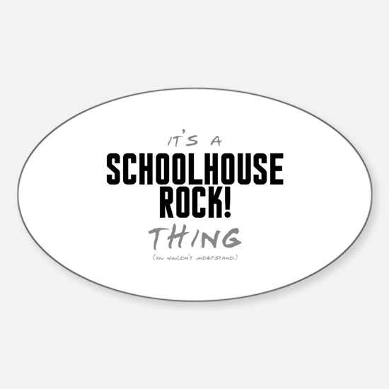 It's a Schoolhouse Rock! Thing Oval Decal