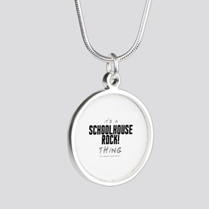 It's a Schoolhouse Rock! Thing Silver Round Neckla