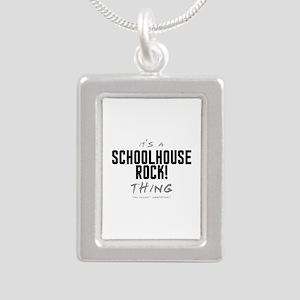 It's a Schoolhouse Rock! Thing Silver Portrait Nec