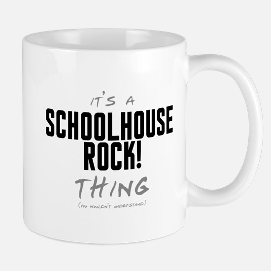 It's a Schoolhouse Rock! Thing Mug