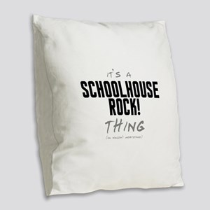 It's a Schoolhouse Rock! Thing Burlap Throw Pillow