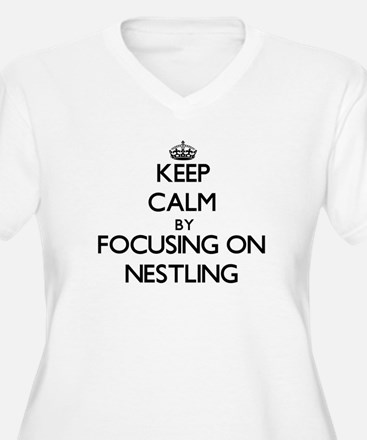 Keep Calm by focusing on Nestlin Plus Size T-Shirt