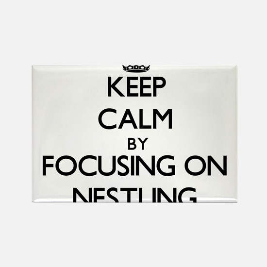 Keep Calm by focusing on Nestling Magnets