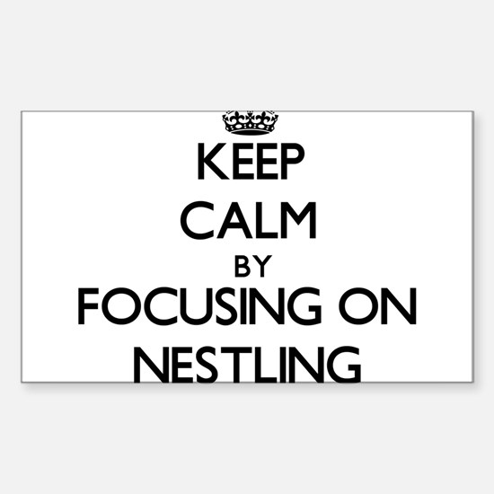 Keep Calm by focusing on Nestling Decal