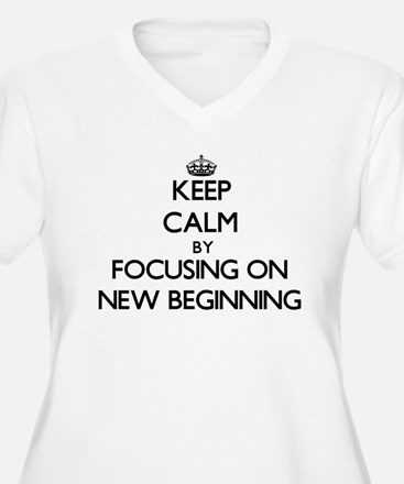 Keep Calm by focusing on New Beg Plus Size T-Shirt