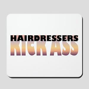 Hairdressers Kick Ass Mousepad