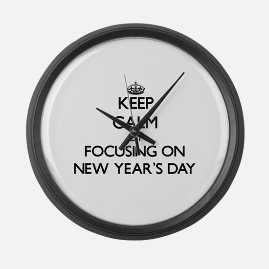 Keep Calm by focusing on New Year Large Wall Clock