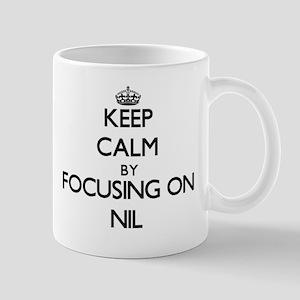Keep Calm by focusing on Nil Mugs