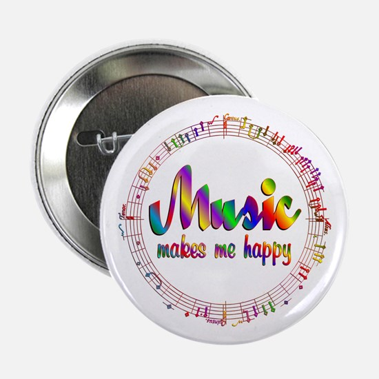 """Music Makes Me Happy 2.25"""" Button"""