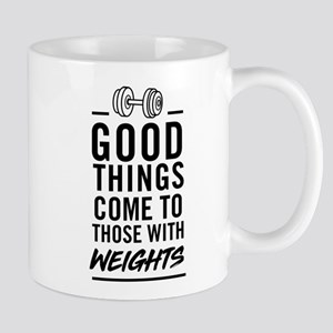 Good Things Come To Those With Weights Mugs