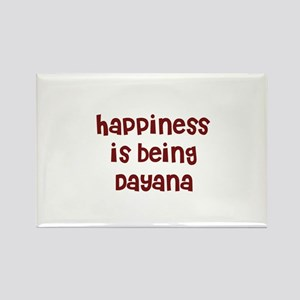 happiness is being Dayana Rectangle Magnet