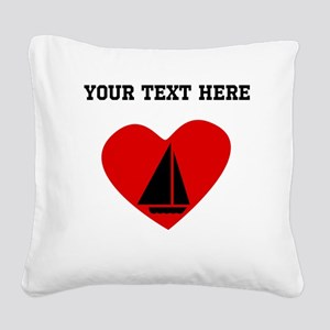 Sail Boat Heart (Custom) Square Canvas Pillow