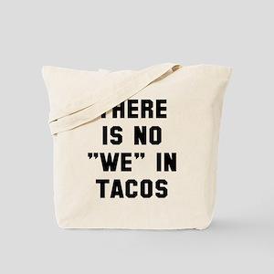 No we in tacos Tote Bag