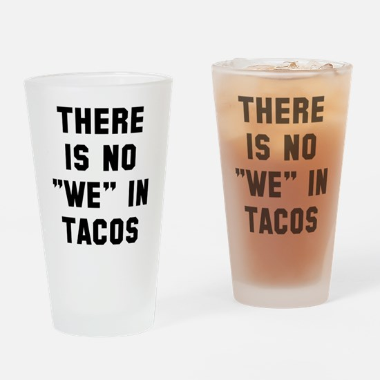 No we in tacos Drinking Glass