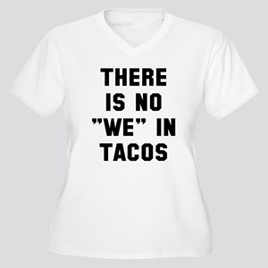 No we in tacos Women's Plus Size V-Neck T-Shirt