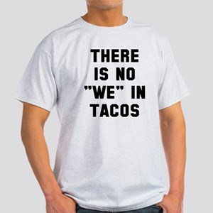 No we in tacos Light T-Shirt