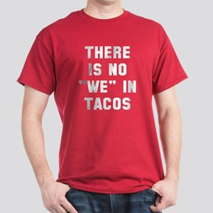 No we in tacos Dark T-Shirt