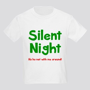Silent Night? Kids Light T-Shirt