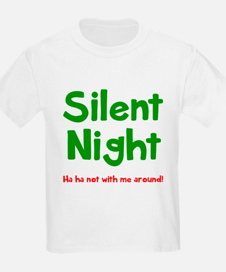 Silent Night? T-Shirt