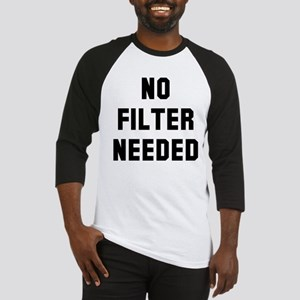 No filter needed Baseball Jersey