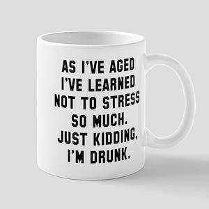Just kidding I'm drunk Mug