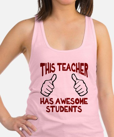 This teacher awesome students Racerback Tank Top
