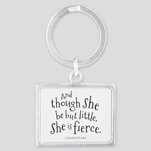 Shakespeare Though She Be But Little Keychains